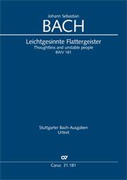 Johann Sebastian Bach: Personnes irréfléchies et instables