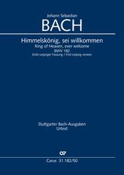 Johann Sebastian Bach: King of Heaven, ever welcome