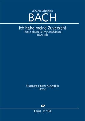 Johann Sebastian Bach: Ich habe meine Zuversicht