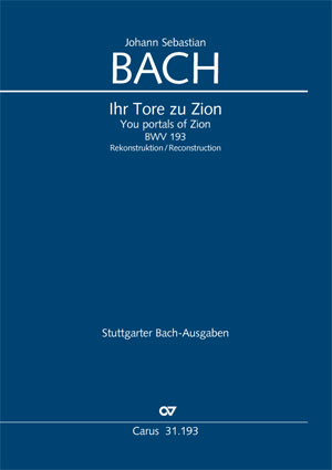 Johann Sebastian Bach: Ihr Tore zu Zion