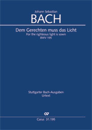Johann Sebastian Bach: For the righteous light is sown