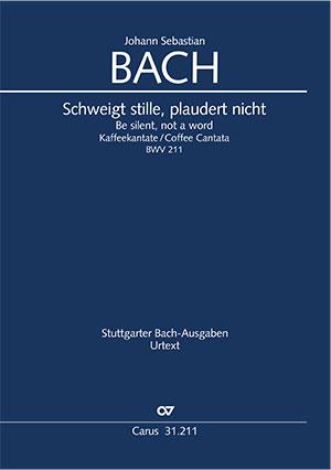 Johann Sebastian Bach: Schweigt stille, plaudert nicht (Kaffeekantate)