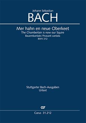 Johann Sebastian Bach: Mer hahn en neue Oberkeet. Cantate burlesque (Bauernkantate)