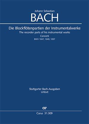 J. S. Bach: Die Blockflötenpartien der Instrumentalwerke. Urtext in praktischer Einrichtung