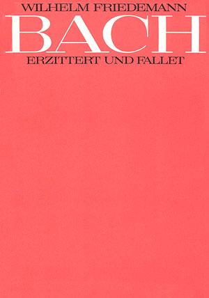 Wilhelm Friedemann Bach: Erzittert und fallet