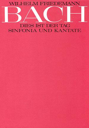 Wilhelm Friedemann Bach: Dies ist der Tag