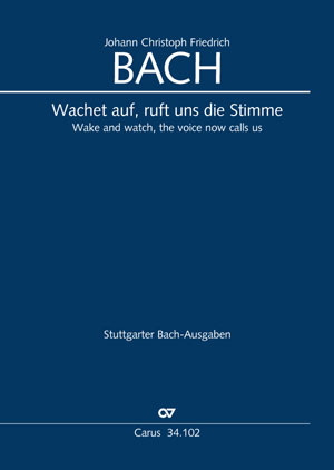 Johann Christoph Friedrich Bach: Wake and watch, the voice now call us