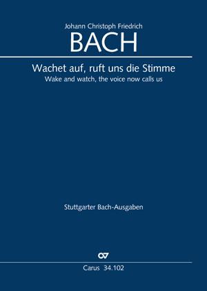 Johann Christoph Friedrich Bach: Wachet auf, ruft uns die Stimme