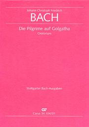 Johann Christoph Friedrich Bach: Les pélerins sur le Golgotha