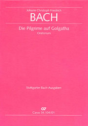 Johann Christoph Friedrich Bach: Die Pilgrime auf Golgatha