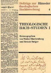 Johann Sebastian Bach: Theologische Bach-Studien I