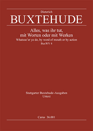 Dieterich Buxtehude: Whatsoe'er ye do, by word of mouth or by action