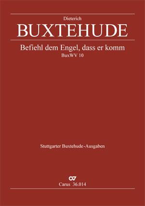 Dieterich Buxtehude: Befiehl dem Engel, dass er komm