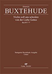 Dieterich Buxtehude: Nichts soll uns scheiden von der Liebe Gottes