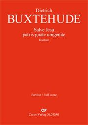 Dieterich Buxtehude: Salve Jesu, patris gnate unigenite