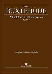Dieterich Buxtehude: All solch dein Güt' wir preisen