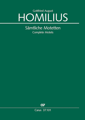 Homilius: Complete Motets. Selected Works. New Edition 2014
