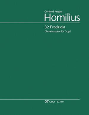 Homilius: 32 Praeludia zu geistlichen Liedern für zwei Claviere und Pedal. Homilius-Werkausgabe