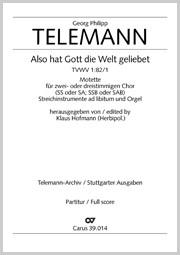 Georg Philipp Telemann: Also hat Gott die Welt geliebet