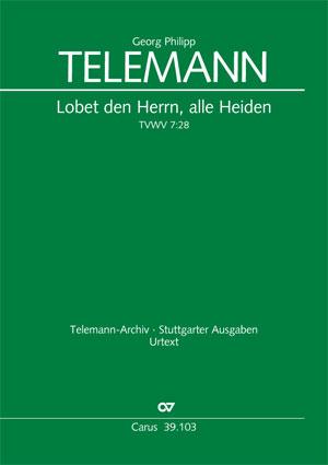 Georg Philipp Telemann: Lobet den Herrn, alle Heiden (I)