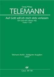 Georg Philipp Telemann: Auf Gott will ich mich stets verlassen