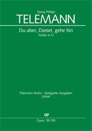 Georg Philipp Telemann: Du aber, Daniel, gehe hin