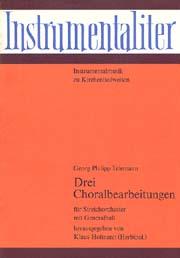 Telemann: Drei Choralbearbeitungen