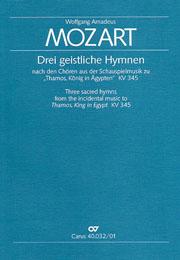 """Mozart: Drei geistliche Hymnen nach den """"Thamos""""-Chören"""