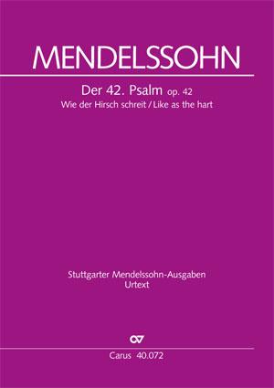 Mendelssohn: Wie der Hirsch schreit. Der 42. Psalm