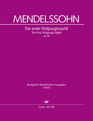Felix Mendelssohn Bartholdy: The First Walpurgis Night. A Poem by Goethe