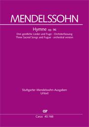 Mendelssohn: Hymne; Drei geistliche Lieder und Fuge