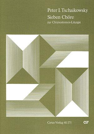 Tschaikowsky: Sieben Chöre zur Chrysostomos-Liturgie