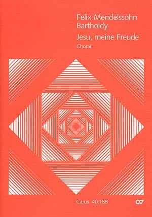 Felix Mendelssohn Bartholdy: Jesu, meine Freude