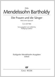 Felix Mendelssohn Bartholdy: Die Frauen und die Sänger