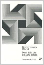Georg Friedrich Händel: Denn es ist uns ein Kind geboren