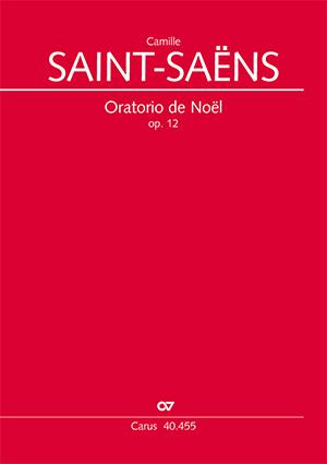 Camille Saint-Saëns: Oratorio de Noël