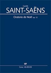 Camille Saint-Saëns: Oratorio de Noël / Weihnachtsoratorium