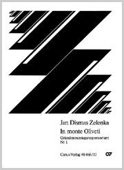 Jan Dismas Zelenka: In monte Oliveti