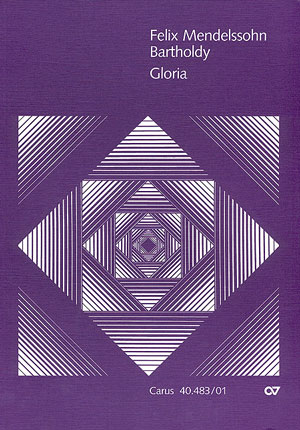 Felix Mendelssohn Bartholdy: Gloria en mi bémol majeur