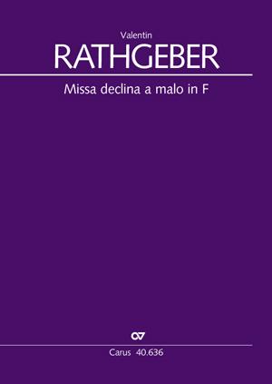 Johann Valentin Rathgeber: Missa declina a malo in F