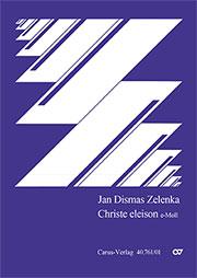 Jan Dismas Zelenka: Christe eleison