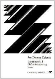 Jan Dismas Zelenka: Lamentation I pour le Jeudi Saint