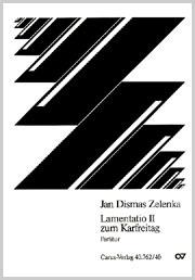 Jan Dismas Zelenka: Lamentation II pour le Vendredi Saint