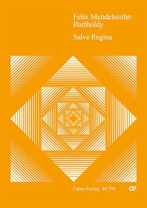 Felix Mendelssohn Bartholdy: Salve Regina