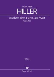 Johann Adam Hiller: Jauchzet dem Herrn, alle Welt