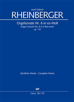 Josef Gabriel Rheinberger: Organ Sonata No. 6 in E flat minor