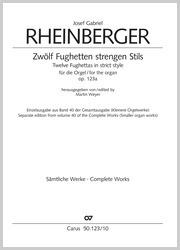 Josef Gabriel Rheinberger: Zwölf Fughetten strengen Stils für die Orgel