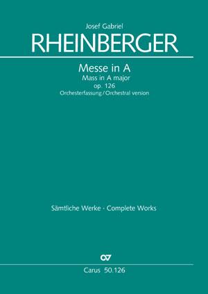 Josef Gabriel Rheinberger: Missa in A