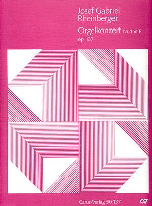 Josef Gabriel Rheinberger: Orgelkonzert Nr. 1 in F