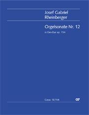 Josef Gabriel Rheinberger: Orgelsonate Nr. 12 in Des